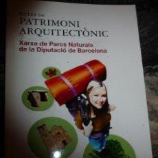 Libros de segunda mano: RUTES DE PATRIMONI ARQUITECTONIC,XARXA DE PARCS NATURALS DE LA DIPUTACIO DE BARCELONA. Lote 116453739