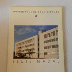 Libros de segunda mano: DOCUMENTOS DE ARQUITECTURA N 21 - 1992 DEDICADO A LLUÍS NADAL. Lote 116537787