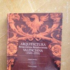 Libros de segunda mano: ARQUITECTURA RENACENTISTA - RENAIXENTISTA VALENCIANA (1500 - 1570) JOAQUÍN BÉRCHEZ, FRANCESC JARQUE. Lote 163629102
