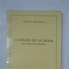 Libros de segunda mano: CASTILLOS DE LA RIOJA. NOTAS DESCRIPTIVAS E HISTORICAS. 1949. CESAREO GOICOECHEA. TDKLT. Lote 117102167