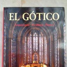 Libros de segunda mano: EL GOTICO: ARQUITECTURA, ESCULTURA, PINTURA VV.AA. , 1999. Lote 117263639