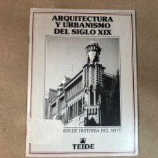 Libros de segunda mano: ARQUITECTURA Y URBANISMO DEL SIGLO XIX, ED. TEIDE.. Lote 117269444
