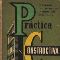 Libros de segunda mano: LIBRO: PRACTICA CONSTRUCTIVA POR FRANCISCO ARQUERO MONOGRAFIAS CEAC CONSTRUCCION Y ARQUITECTURA. Lote 117719711