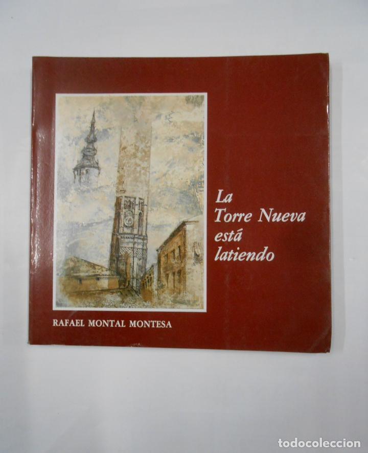 LA TORRE NUEVA ESTA LATIENDO. - MONTAL MONTESA, RAFAEL. TDK208 (Libros de Segunda Mano - Bellas artes, ocio y coleccionismo - Arquitectura)