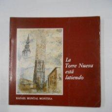 Libros de segunda mano: LA TORRE NUEVA ESTA LATIENDO. - MONTAL MONTESA, RAFAEL. TDK208. Lote 117843499