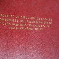 Libros de segunda mano: PROYECTO DE EJECUCION DE LOCALES COMERCIALES DEL PASEO MARITIMO DE CAÑO GUERRERO MATALASCAÑAS . Lote 117959931