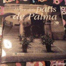 Libros de segunda mano: ESPECTACULAR LLIBRE DELS PATIS DE PALMA MALLORCA AINA PASCUAL I JAUME LLABRES,MIRALLES MURRAY 2001. Lote 117991451