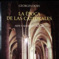 Libros de segunda mano: LA ÉPOCA DE LAS CATEDRALES. ARTE Y SOCIEDAD, 980-1520.! GEORGES DUBY. GRANDES TEMAS CÁTEDRA. SÉPTIMA. Lote 118471356