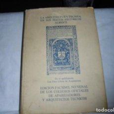 Libros de segunda mano: LA ARQUITECTURA TECNICA EN SUS TEXTOS HISTORICOS ALBERTI.EDICION FACIMIL NO VENAL DE LOS COLEGIOS DE. Lote 118580391