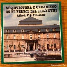Libros de segunda mano: ARQUITECTURA Y URBANISMO EN EL FERROL DEL SIGLO XVIII(26€). Lote 118653051