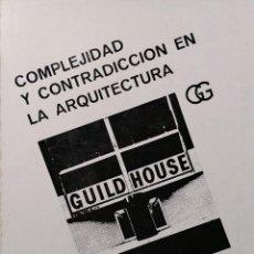 Libros de segunda mano: COMPLEJIDAD Y CONTRADICCIÓN EN LA ARQUITECTURA / ROBERT VENTURI. BARCELONA : GUSTAVO GILI, 1972. . Lote 122267495