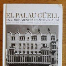 Libros de segunda mano: EL PALAU GÜELL UNA OBRA MESTRA D'ANTONI GAUDÍ / ANTONI GONZALEZ Y OTROS / EDIT. DIPUTACIÓ DE BARCELO. Lote 119350007