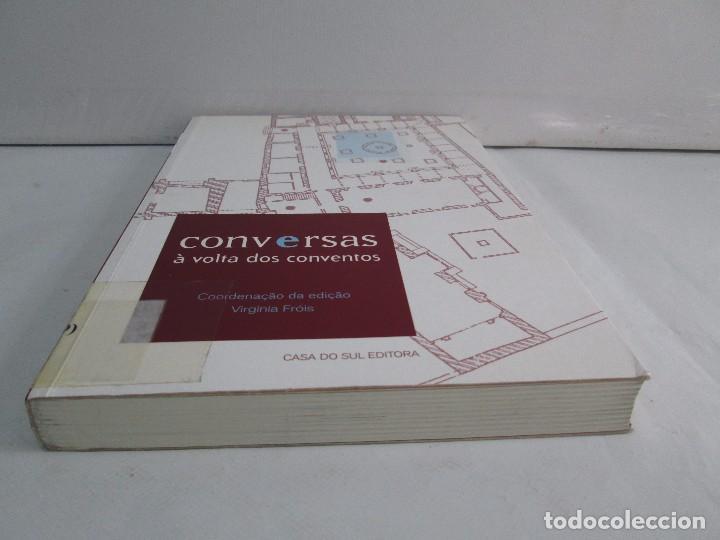Libros de segunda mano: CONVERSAS A VOLTA DOS CONVENTOS. VIRGINIA FROIS. CASA DO SUL EDITORA. 2002. VER FOTOGRAFIAS - Foto 3 - 119498783