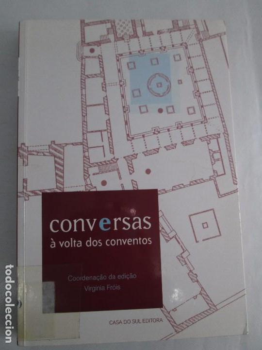 Libros de segunda mano: CONVERSAS A VOLTA DOS CONVENTOS. VIRGINIA FROIS. CASA DO SUL EDITORA. 2002. VER FOTOGRAFIAS - Foto 6 - 119498783