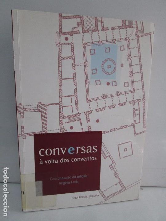 CONVERSAS A VOLTA DOS CONVENTOS. VIRGINIA FROIS. CASA DO SUL EDITORA. 2002. VER FOTOGRAFIAS (Libros de Segunda Mano - Bellas artes, ocio y coleccionismo - Arquitectura)