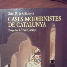 Libros de segunda mano: CASES MODERNISTES DE CATALUNYA. ORIO PI DE CABANYES.. Lote 119565463