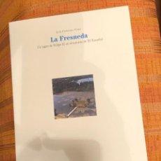 Libros de segunda mano: LA FRESNEDA. UN LUGAR DE FELIPE II EN EL ENTORNO DE EL ESCORIAL LCV LC (29€). Lote 119573531