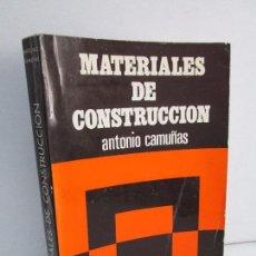 Libros de segunda mano: MATERIALES DE CONSTRUCCION. ANTONIO CAMUÑAS Y PAREDES. GUADIANA DE PUBLICACIONES 1969.. Lote 120036723