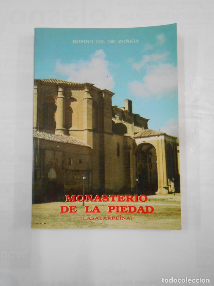 MONASTERIO DE LA PIEDAD. CASALARREINA. LA RIOJA. RUFINO GIL DE ZUÑIGA. TDKLT2 (Libros de Segunda Mano - Bellas artes, ocio y coleccionismo - Arquitectura)