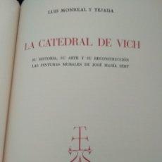 Libros de segunda mano: LA CATEDRAL DE VICH. LUIS MONREAL Y TEJADA. EDICIONES AEDOS. Lote 120335008