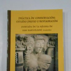 Libros de segunda mano: PRÁCTICA DE CONSERVACIÓN. ESTUDIO PREVIO Y RESTAURACIÓN PORTADA IGLESIA SAN BARTOLOME LOGROÑO TDK346. Lote 121168231