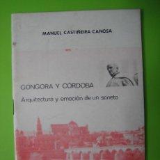 Libros de segunda mano: GONGORA Y CÓRDOBA. ARQUITECTURA Y EMOCIÓN DE SONETO POR M CASTAÑEIRA CANOSA 1979. Lote 121314891