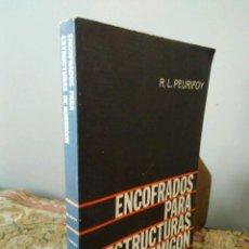 Libros de segunda mano: ENCOFRADOS PARA ESTRUCTURAS DE HORMIGÓN - R.L. PEURIFOY. Lote 121565999