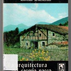 Libros de segunda mano: ARQUITECTURA DEL CASERÍO VASCO, ALFREDO BAESCHLIN. Lote 121574072