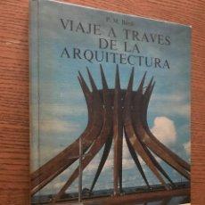 Libros de segunda mano: VIAJE A TRAVES DE LA ARQUITECTURA / BARDI. Lote 121676055