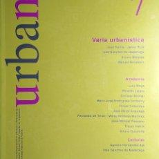 Libros de segunda mano: URBAN 7 : REVISTA DE URBANÍSTICA Y ORDENACIÓN DEL TERRITORIO, ESCUELA SUPERIOR DE ARQUITECTURA . Lote 121708343