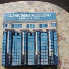 Libros de segunda mano: CLASICISMO MODERNO. R.A.M. STERN. EDIT. NEREA. 1988. Lote 121862543
