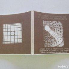 Libros de segunda mano: JOSÉ M. CASAL EL AMBIENTE LUMINOSO EN EL ESPACIO ARQUITECTÓNICO. RMT86418. Lote 121897851