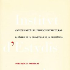 Libros de segunda mano: PERE ROCA I FABREGAT. ANTONI GAUDÍ I EL DISSENY ESTRUCTURAL (2005). Lote 122283647