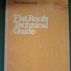 Libros de segunda mano: FLAT ROOFS TECHNICAL GUIDE-. Lote 122303175