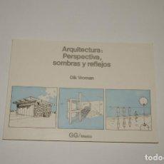 Libros de segunda mano: ARQUITECTURA PERSPECTIVA SOMBRAS Y REFLEJOS. Lote 122443627