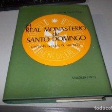 Libros de segunda mano: EL REAL MONASTERIO DE SANTO DOMINGO, CAPITANÍA GENERAL DE VALENCIA. VICENTE GASCÓN PELEGRÍ, 1975. Lote 122789779