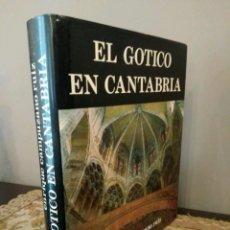 Libros de segunda mano: EL GÓTICO EN CANTABRIA - ENRIQUE CAMPUZANO RUIZ.. Lote 123236751