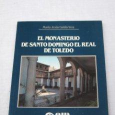Libros de segunda mano: EL MONASTERIO DE SANTO DOMINGO EL REAL DE TOLEDO.. Lote 123275079