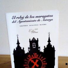 Libros de segunda mano: EL RELOJ DE LOS MARAGATOS DEL AYUNTAMIENTO DE ASTORGA. UNIVERSIDAD DE LEÓN. 1 ª ED. 2009. Lote 123531987