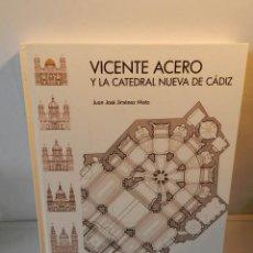 Libros de segunda mano: VICENTE ACERO Y LA CATEDRAL NUEVA DE CÁDIZ JUAN JOSÉ JIMÉNEZ MATA .- MUY BUSCADO Y DIFÍCIL. Lote 123792211