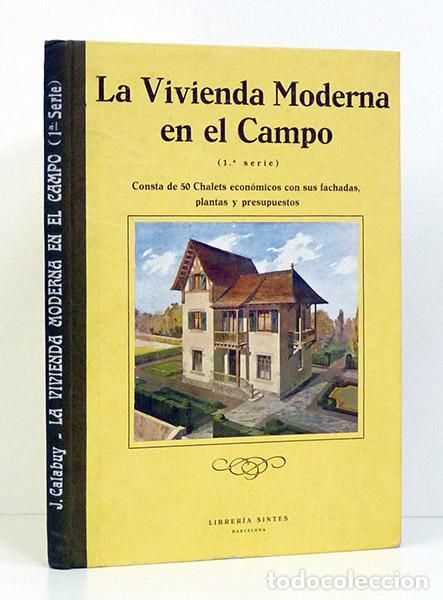 JOSÉ CALABUY. LA VIVIENDA MODERNA EN EL CAMPO. 1933. 50 CHALETS ECONÓMICOS  CON