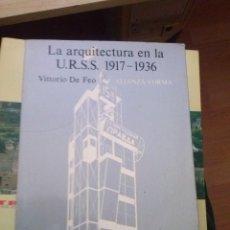Libros de segunda mano: LA ARQUITECTURA EN LA U.R.S.S. 1917-1936 - FEO, VICTORI DE FEO, VICTORI DE ALIANZA 1979 MADRID . Lote 124175635