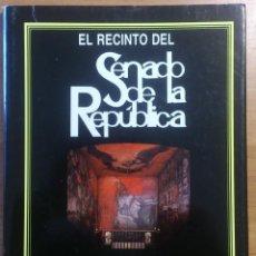 Libros de segunda mano: LIBRO - ARQUITECTURA HISTORIA - EL RECINTO DEL SENADO DE LA REPÚBLICA - LV LEGISLATURA - 1993 - RARO. Lote 124446755