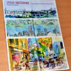 Libros de segunda mano: URBAN SKETCHING - GUÍA COMPLETA DE DIBUJO URBANO - THOMAS THORSPECKEN - ED. GUSTAVO GILI - AÑO 2014. Lote 124608623