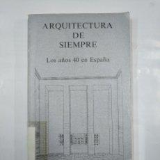 Libros de segunda mano: ARQUITECTURA DE SIEMPRE. LOS AÑOS 40 EN ESPAÑA. LLUIS DOMÈNECH. CUADERNOS INFIMOS Nº 83. TDK264. Lote 125026459