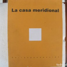 Libros de segunda mano: LA CASA MERIDIONAL (CONSEJERIA DE OBRAS PUBLICAS 2001). Lote 125113403