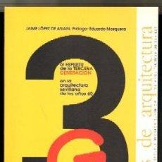 Libros de segunda mano: ARQUITECTURA,3. TERCERA GENERACIÓN ARQUITECTURA SEVILLANA,AÑOS 60. LÓPEZ DE ASIAIN,JAIME. AQ-214. Lote 125128455
