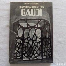Libros de segunda mano: LIBRERIA GHOTICA. CESAR MARTINELL. CONVERSACIONES CON GAUDI. 1969. PRIMERA EDICION. ILUSTRADO.. Lote 125133299