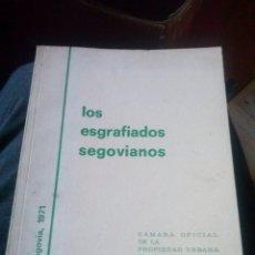 Libros de segunda mano: FRANCISCO ALCANTARA: LOS ESGRAFIADOS SEGOVIANOS. CAMARA OFICIAL DE LA PROPIEDAD URBANA DE LA PROV. . Lote 161609600