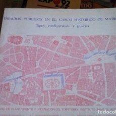 Libros de segunda mano: ESPACIOS PUBLICOS EN EL CASCO HISTORICO DE MADRID, BUSTILLOS, LASHERAS, ARQUITECTURA . Lote 125146207